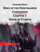 Rime of the Frostmaiden Companion 7: Doom of Ythryn