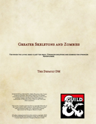 Greater Skeletons and Zombies