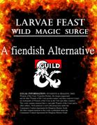 Wild Magic Surge Table - Larvae Feast: A Fiendish Alternative