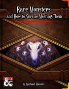 Rare Monsters and How to Survive Meeting Them