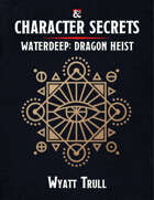 Character Secrets - Waterdeep: Dragon Heist