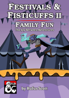 Festivals and Fisticuffs II: Family Fun