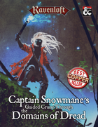 Captain Snowmane's Guided Cruise Through the Domains of Dread