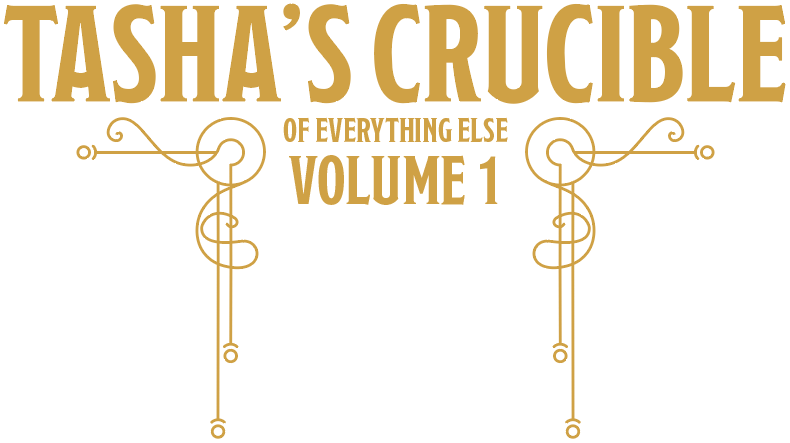 Tasha's Crucible of Everything Else, Volume 1