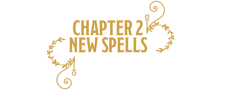 Chapter 2: New Spells