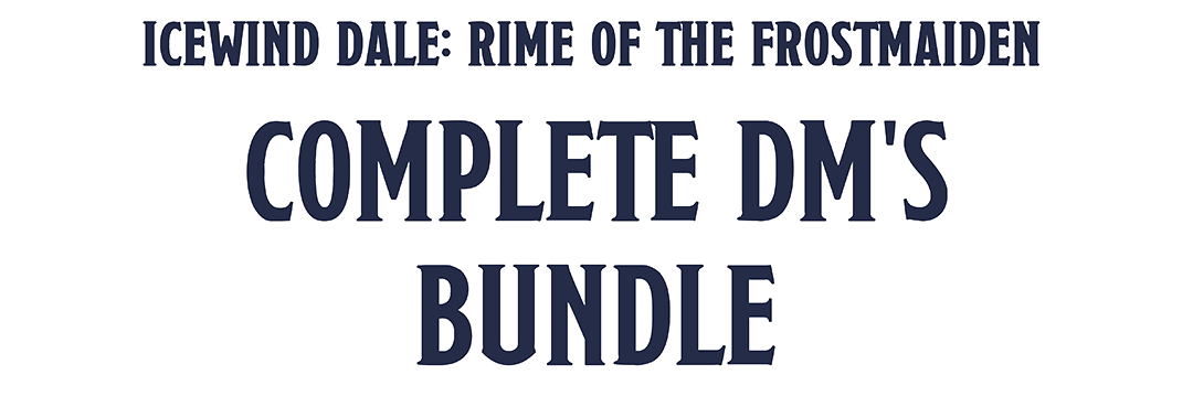 Icewind Dale: Rime of the Frostmaiden Complete DM's Bundle