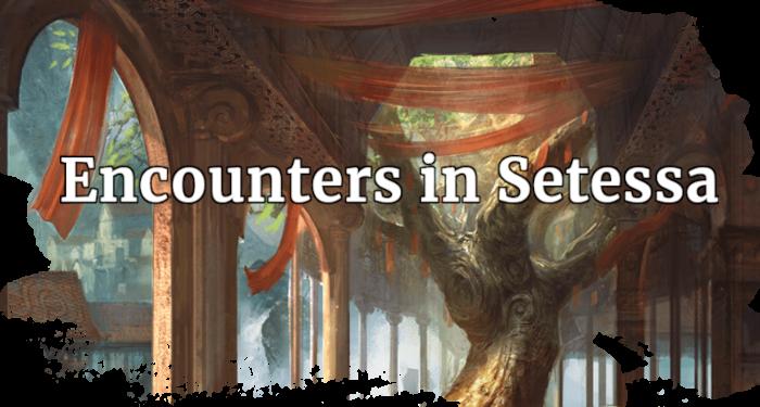 Encounters in Setessa