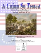 A Union So Tested: Look, Sarge, No Charts: American Civil War