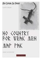 No Country for Weak Men Map Pak