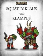 CinderPig Squatty Klaus vs. Klampus