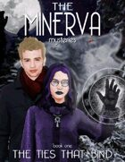 The Minerva Mysteries: The ties that bind