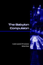 SYSTEMLESS SCENARIOS: The Babylon Compulsion