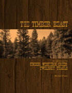 The Timber Beast: The 2D6 Version