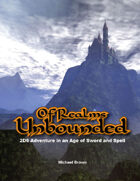 Of Realms Unbounded, 2D6 Adventure in an Age of Sword and Spell