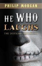 He Who Laughs (The Dotson Chronicles #3)
