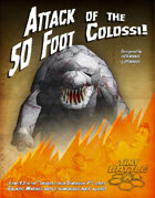 Attack of the 50 Foot Colossi!