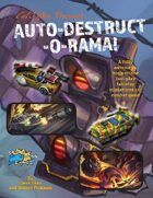 Cal Fiftee Presents: AUTO-DESTRUCT-O-RAMA!