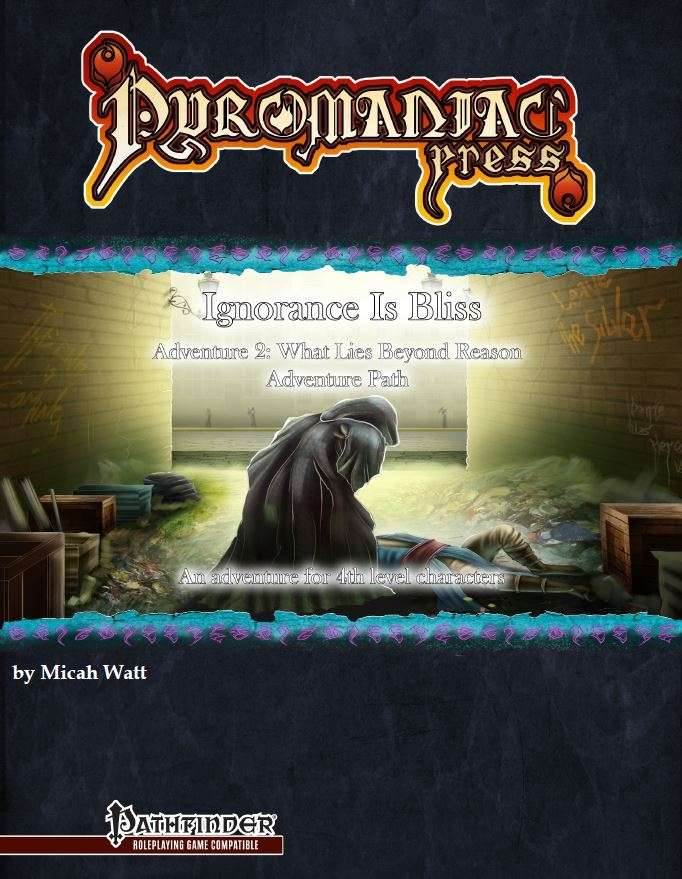 Cover of Ignorance is Bliss - Adventure 2: What Lies Beyond Reason Adventure Path (Pathfinder)