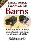 Small Quick Foamcore Barns