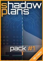 Shadowplans - Pack #1