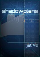 Shadowplans - Single - Jet #6