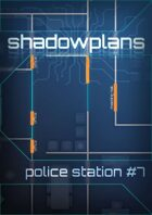 Shadowplans - Single - Police Station #7