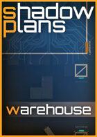 Shadowplans - Warehouse