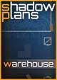 Shadowplans - Single - Warehouse