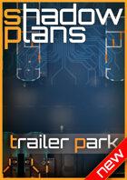 Shadowplans - Trailer Park