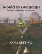 World of Greywyn Second Edition Core Setting