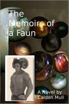 The Memoirs of a Faun