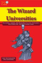The Wizard Universities: Heckshall, Albane, and DeathBain and The Simulator Orb, a StoryCube: RPG Setting Supplement and Adventure