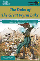 The Dales of The Great Wyrm Lake Roleplaying Game Core Version