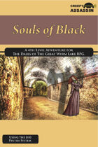 Souls of Black: A 4th Level The Dales of The Great Wyrm Lake RPG Adventure