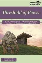 Threshold of Power: A 5th through 6th Level The Dales of The Great Wyrm Lake RPG Adventure