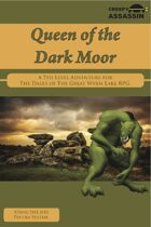Queen of the Dark Moor: A 7th Level The Dales of The Great Wyrm Lake RPG Adventure