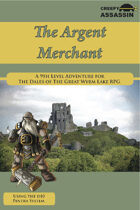 The Argent Merchant: A 9th Level The Dales of The Great Wyrm Lake RPG Adventure