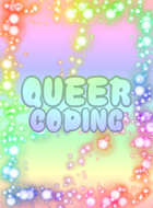 Queer Coding