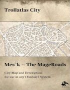 Trollatlas City: Mes`k - The Mageroads