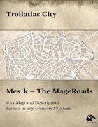 Trollatlas City: Mes`k - The Mageroads