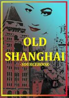 Old Shanghai Sourcebook
