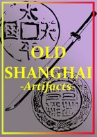 Old Shanghai: Artifacts