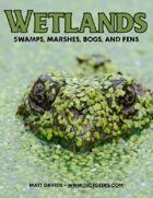 Wetlands: Swamps, Marshes, Bogs, and Fens