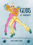 Gods of Humanity - Survivors of the Entropy Wars