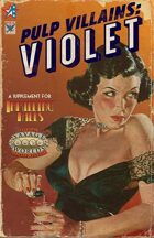 Thrilling Tales 2e: Pulp Villains - Violet