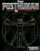 Posthuman: The Definitive D20 Guide to Human Augmentation