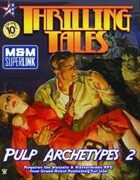 THRILLING TALES: Pulp Archetypes 2 (M&M Superlink)