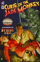 Thrilling Tales 2e: Curse of the Jade Monkey
