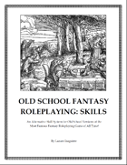 Old School Fantasy Roleplaying: Skills