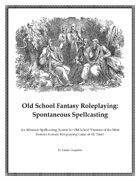 Old School Fantasy Roleplaying: Spontaneous Spellcasting
